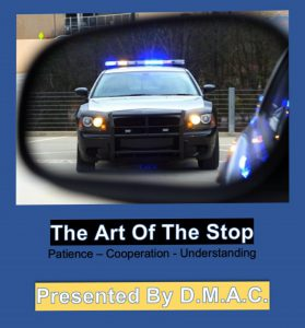 The Art of the Stop DMAC presentation poster. Displays a patrol car with lights flashing in a driver's rearview mirror.